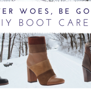 Winter Woes: How To Care for your Boots
